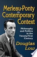 Merleau Ponty in Contemporary Context