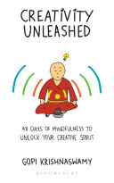 Creativity Unleashed : possess in today's volatile, uncertain,...