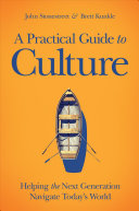 A Practical Guide to Culture by John Stonestreet