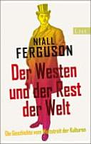 Der Westen und der Rest der Welt   die Geschichte vom Wettstreit der Kulturen