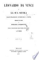 Leonardo da Vinci e la sua scuola illustrazioni storiche e note pubblicate per cura di Felice Turotti