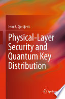 Physical Layer Security And Quantum Key Distribution