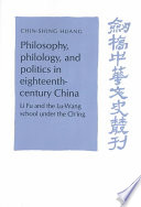 Philosophy  Philology  and Politics in Eighteenth Century China