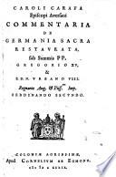 Commentaria de Germania sacra restaurata  sub summis PP  Gregorio XV  et S D N  Urbano VIII  Regnante Aug  et Piiss mo Imp  Ferdinando Secundo