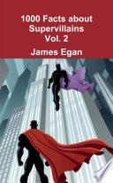 1000 Facts About Supervillains Vol 2