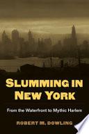Slumming in New York