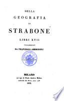 Della geografia di Strabone libri XVII