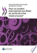 Lignes directrices et ouvrages de référence du CAD Pour un soutien international aux États en sortie de crise Repenser les politiques, changer les pratiques
