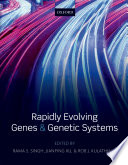 Rapidly Evolving Genes And Genetic Systems book