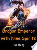 Dragon Emperor With Nine Spirits