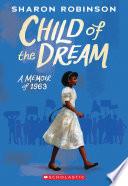 Child of the Dream  A Memoir of 1963  Book PDF