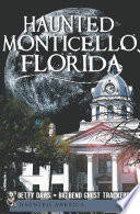 Haunted Monticello  Florida