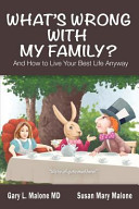 What s Wrong with My Family  and How to Live Your Best Life Anyway Book PDF