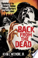 Back from the Dead Formed The Paradigm Of Modern Zombie Cinema George