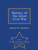 History Of The Great Civil War War College Series