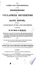 The Names and Descriptions of the Proprietors of Unclaimed Dividends on Bank Stock  and on All Government Funds and Securities  Transferable at the Bank of England  By Order of the Court of Directors