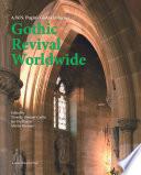 Gothic Revival Worldwide A.W.N. Pugin's Global Influence
