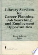 Library Services For Career Planning Job Searching And Employment Opportunities