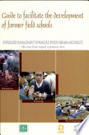 Guide to facilitate the development of farmer field schools  Integrated Management of Principle Potato Diseases and Insects  The case of San Miguel  Cajamarca  Peru