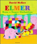 Elmer, Rose e Super Elefantino