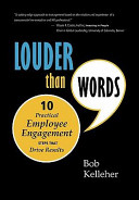 Louder Than Words  Ten Practical Employee Engagement Steps That Drive Results