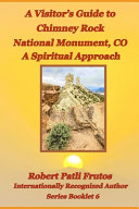 A Visitor S Guide To Chimney Rock National Monument Co