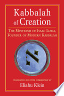 Kabbalah of Creation: The Mysticism of Isaac Luria, Founder of Modern Kabbalah