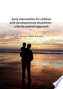 Early intervention for children with developmental disabilities   a family centred approach