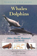 Whales  dolphins  and other marine mammals of the world