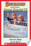 Karen's Baby (Baby-Sitters Little Sister Super Special #5)