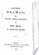 Sacred Dramas  the Search after Happiness  and other poems