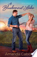 At Bluebonnet Lake  Texas Crossroads Book  1