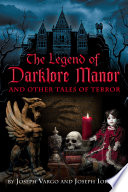 The Legend of Darklore Manor and Other Tales of Terror Diabolical Dolls Haunted Havens And