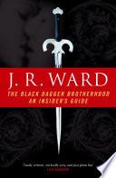 The Black Dagger Brotherhood  An Insider s Guide