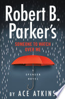 Robert B  Parker s Someone to Watch Over Me Book PDF