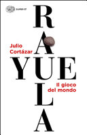 Rayuela : il gioco del mondo