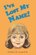 I've Lost My Name!
