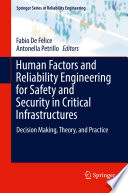 Human Factors And Reliability Engineering For Safety And Security In Critical Infrastructures
