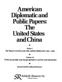 American Diplomatic and Public Papers  Consular affairs and trade reports  Canton and Shanghai