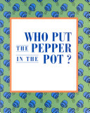 Who Put The Pepper In The Pot