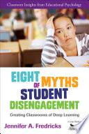 Eight Myths of Student Disengagement