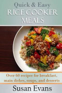 Quick   Easy Rice Cooker Meals