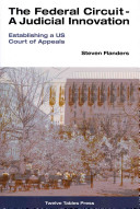 The Federal Circuit   A Judicial Innovation