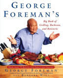 George Foreman's Big Book of Grilling, Barbecue, and Rotisserie Book