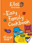 Ella s Kitchen  The Easy Family Cookbook