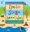 Lecto-juego-acertijos : Para Motivar A Los Ninos A Leer El Mundo Natural / Read-Play-Riddle : Motivating Kids To Read
