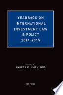 Yearbook on International Investment Law and Policy 2014 2015