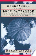 Messengers of the Lost Battalion The Heroic 551st and the Turning of the Tide at th