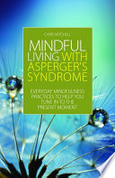 Mindful Living with Asperger s Syndrome