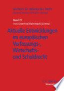 Aktuelle Entwicklungen im europäischen Verfassungs-, Wirtschafts- und Schuldrecht